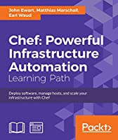 Chef: Powerful Infrastructure Automation Front Cover