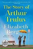The Story of Arthur Truluv: A Novel (Random House Large Print)