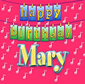Happy Birthday Mary Happy Birthday Mary Amazoncom Music