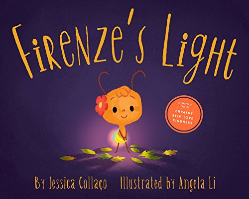 Firenze's Light: A Children's Book about Gratitude, Compassion and ()