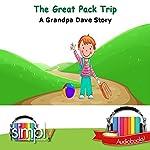 The Great Pack Trip: A Grandpa Dave Story | Grandpa Dave