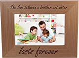 The Love Between Brother and Sister Lasts Forever - 4x6 inch Wood Picture Frame - Great Gift for Birthday, Or Christmas Gift for a Brother and Sister