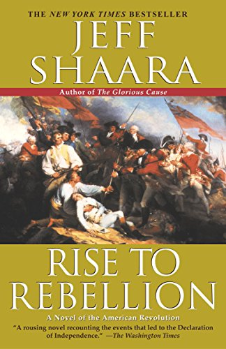 Rise to Rebellion: A Novel of the American Revolution (The American Revolutionary War Book 1) cover