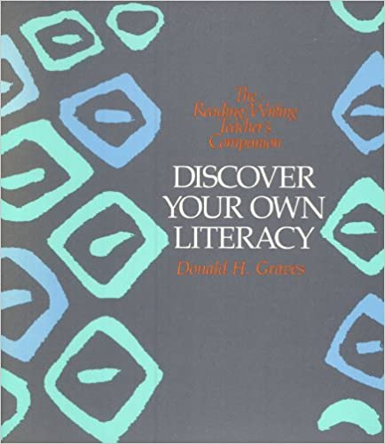 Discover Your Own Literacy (The Reading / Writing Teacher's Companion)