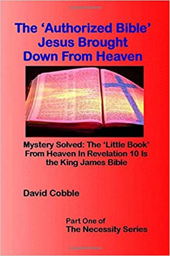 The 'Authorized Bible' Jesus Brought Down From Heaven: