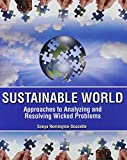 Sustainable World : Approaches to Analyzing and Resolving Wicked Problems, Remington, Sonya, 1465221522