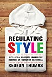 Regulating Style: Intellectual Property Law and the