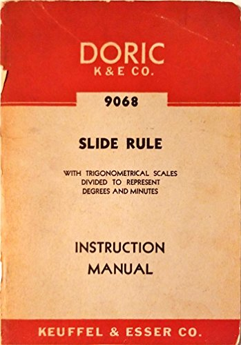 DORIC K & E CO. SLIDE RULE 9068 With Trigonometrical Scales Divided to Represent Degrees and Minutes INSTRUCTION MANUAL ()