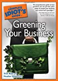 The Complete Idiot's Guide to Greening Your Business, Trish Riley and Heather Gadonniex, 1592578853