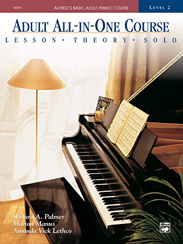Adult All-in-one Course: Alfred's Basic Adult Piano Course, Level 2 (One For One And One For All)