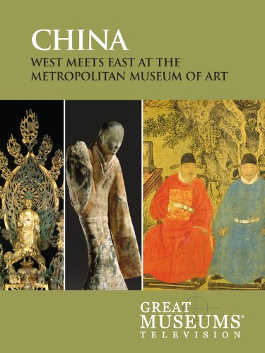 GREAT MUSEUMS: China: West Meets East at the Metropolitan Museum of Art