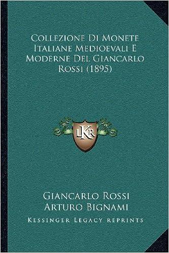 Book Collezione Di Monete Italiane Medioevali E Moderne del Giancarlo Rossi (1895)