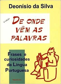 De Onde Vem As Palavras: Frases E Curiosidades Da Lingua Portuguesa - 9788535400571 - Livros na
