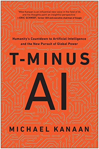 Book Cover: T-Minus AI: Humanity's Countdown to Artificial Intelligence and the New Pursuit of Global Power