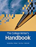 The College Writer's Handbook : A Guide to Thinking, Writing, and Researching, VanderMey, Randall and Meyer, Verne, 0618491716