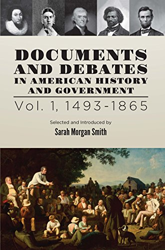 Documents and Debates in American History and Government: Volume 1, 1493-1865