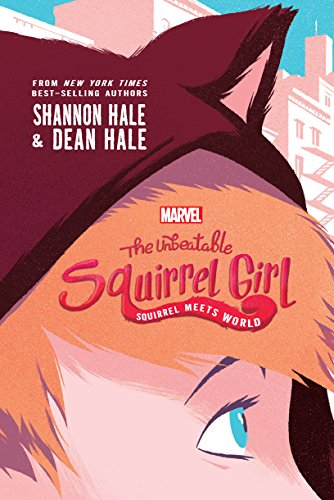 Moving Squirrels - The Unbeatable Squirrel Girl: Squirrel Meets World: Squirrel Meets World (A Squirrel Girl Novel)