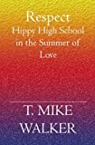 img - for Respect: Hippy High School in the Summer of Love book / textbook / text book