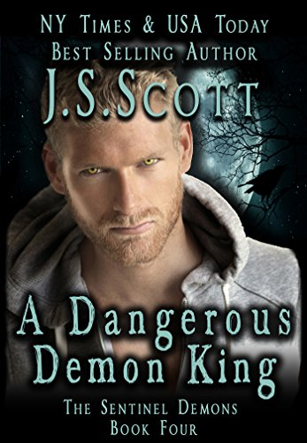A Dangerous Demon King (The Sentinel Demons Book 4) by [Scott, J. S.]