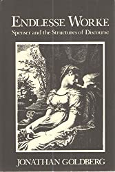 Endlesse Worke: Spenser and the Structures of Discourse