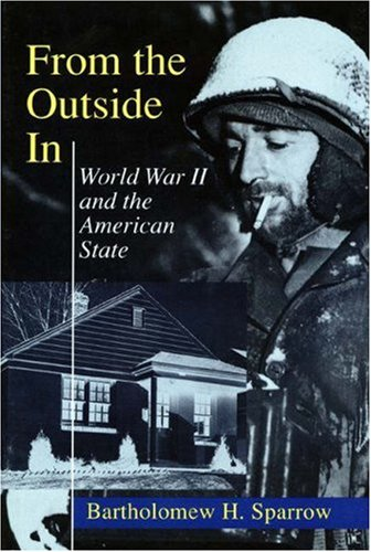 From the Outside In: World War II and the American State