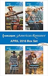 Harlequin American Romance April 2016 Box Set: Texas Rebels: Jude\Falling for the Rancher\A Cowboy's Claim\The Accidental Cowboy