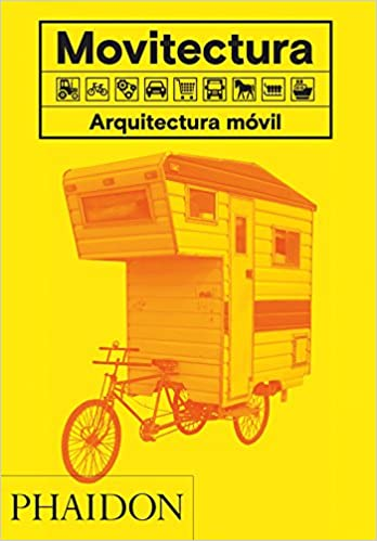 Movitectura: Arquitectura Móvil (Mobitecture) (Spanish Edition): Rebecca Roke: 9780714874685: Amazon.com: Books