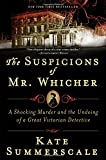 Image of The Suspicions of Mr. Whicher: A Shocking Murder and the Undoing of a Great Victorian Detective