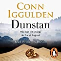 Dunstan: One Man Will Change the Fate of England Hörbuch von Conn Iggulden Gesprochen von: Geoffrey Beevers