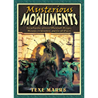 Mysterious Monuments: Encyclopedia of Secret Illuminati Designs, Masonic Architecture, and Occult Places