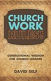Church Work Rules!, David Self, 1615077782