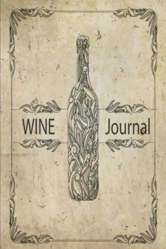 (Wine Journal: Wine Tasting Note Journal Record Keeping Tracker Log Book for Wine Passion Lover 6 x 9 Inches, 110 Pages (Wine Diary Notebook Organizer) (Volume 4))