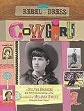 Rebel in a Dress - Cowgirls, Sylvia Branzei, 0762436956