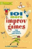 101 More Improv Games for Children and Adults, Bob Bedore, 089793654X