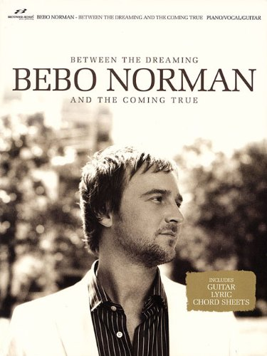 Download Bebo Norman - Between the Dreaming and the Coming True pdf