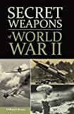 SECRET WEAPONS OF WWII