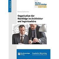 Organisation der Nachfolge im Architektur- und Ingenieurbüro.
