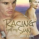 Racing for the Sun | Amy Lane