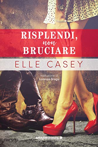 Risplendi, non bruciare (Italian Edition)