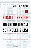 The Road to Rescue: The Untold Story of Schindler's List by Mietek Pemper (2008-10-21)