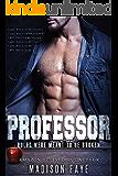Professor: A First Time Novel