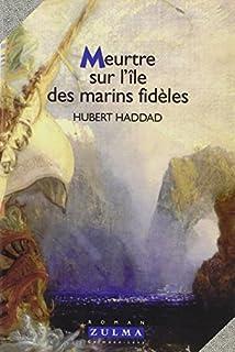 Meurtre sur l'île des marins fidèles, Haddad, Hubert
