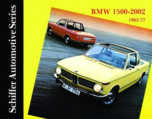 BMW 1500-2002 1962-1977: (Schiffer Automotive Series): Automotive ...