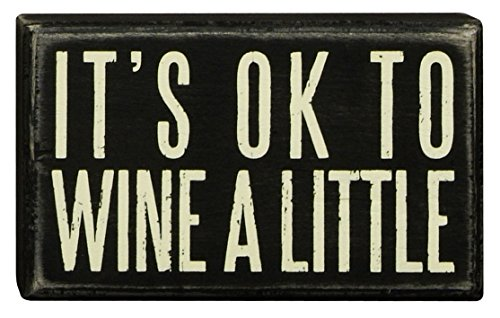 Primitives by Kathy Box Sign, 5 by 3-Inch, Wine a Little