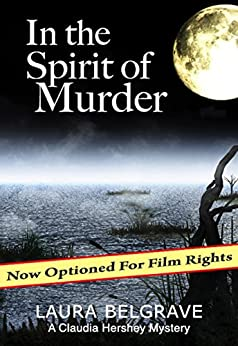 In the Spirit of Murder (Book #1 in The Claudia Hershey Mystery Series) by [Belgrave, Laura]