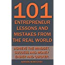 101 Entrepreneur Lessons and Mistakes From The Real World: Achieve the Mindset, Success and Money Easier and Quicker. (Nantchev's Nuggets of Knolwedge Book 16)
