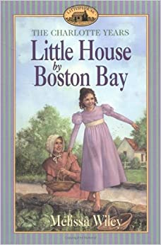 Little House by Boston Bay by Melissa Wiley (1999-04-30)