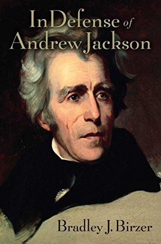 In Defense of Andrew Jackson Bradley J. Birzer