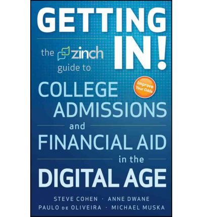 Getting In!: The Zinch Guide to College Admissions and Financial Aid in the Digital Age   [GETTING IN] [Paperback]