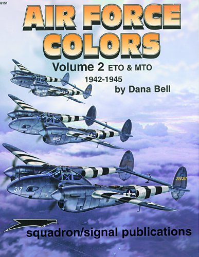 Air Force Colors (Air Force Colors, Vol. 2: ETO & MTO (European & Mediterranean Theaters of Operations) 1942-45 - Aircraft Specials series (6151))